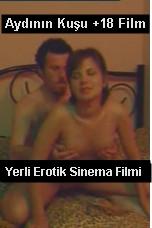 Yerli Türk Erotik Filmleri izle | Aydının Kuşu +18 Film hd izle